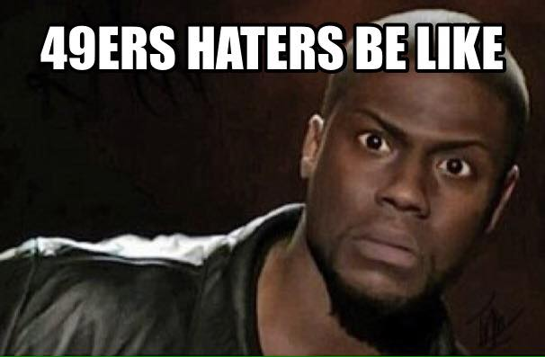 49ers Haters Be Like