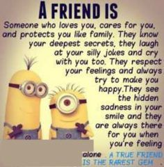 A Friend Is Someone Who Loves You