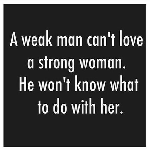 A Weak Man Can't Love