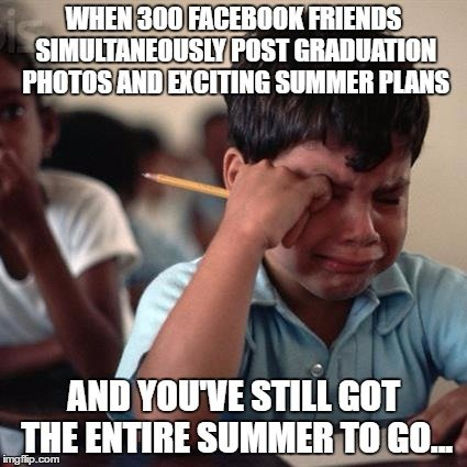 And You've Still Got The Entire Summer