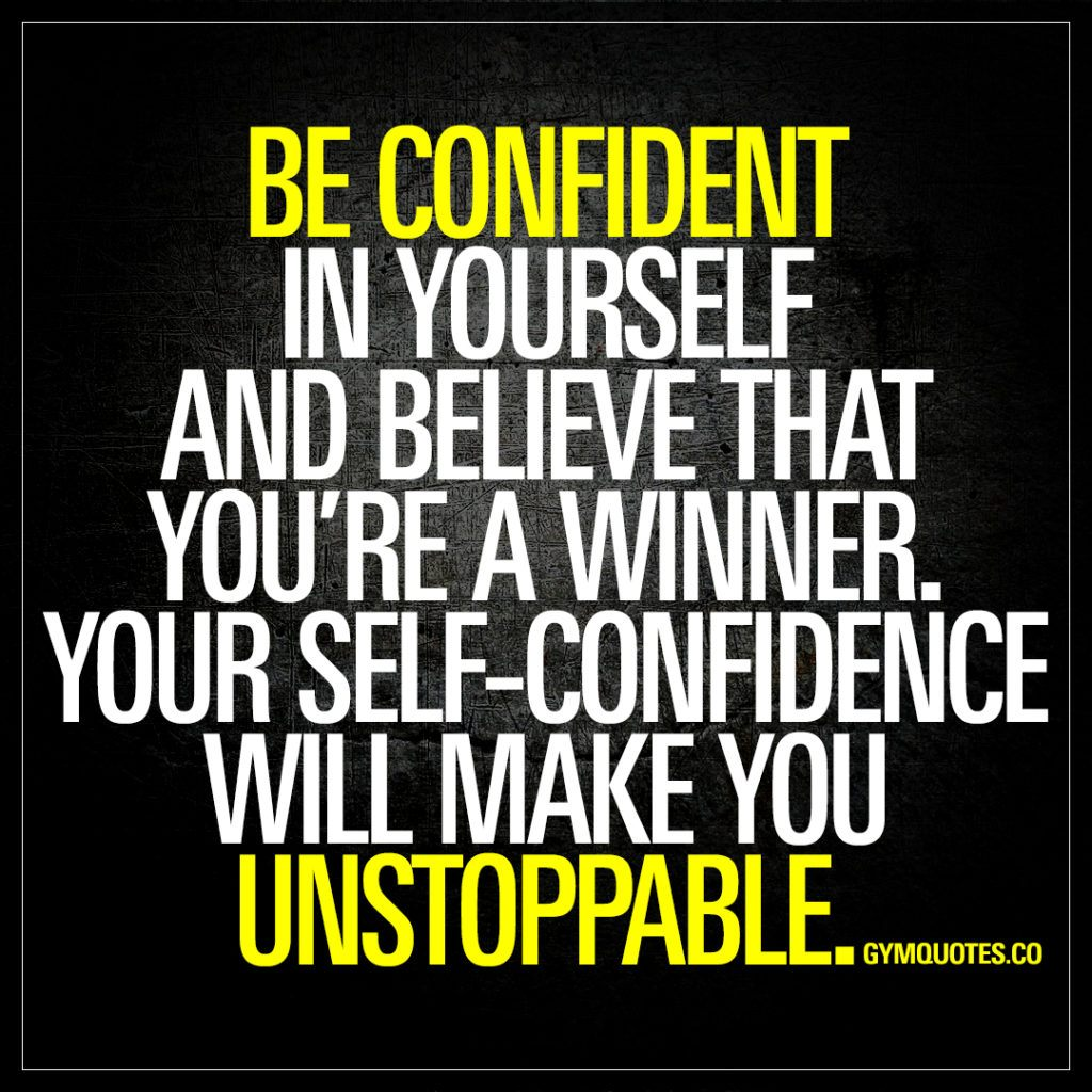 Be Confident In Yourself