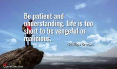 Be Patient And Understanding