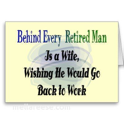 Behind Every Retired Man