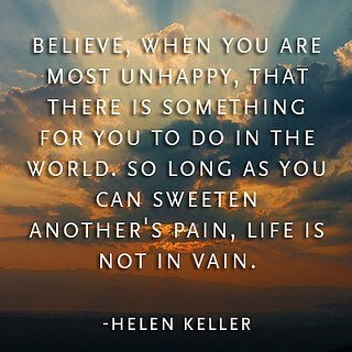 Believe When You Are Most Unhappy