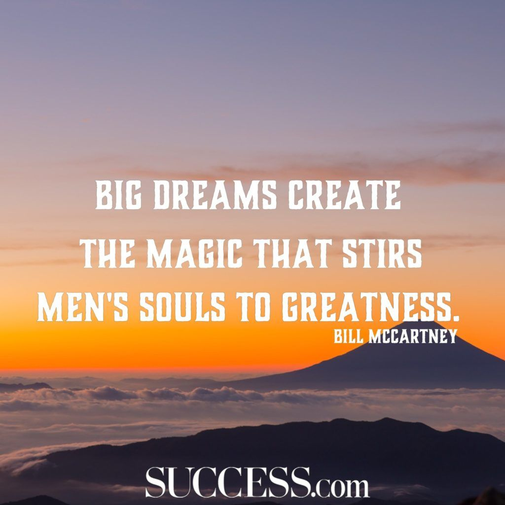 Big Dreams Create The Magic