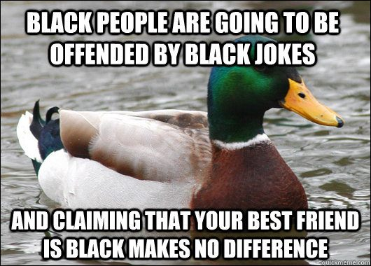 Black people are going to be offended