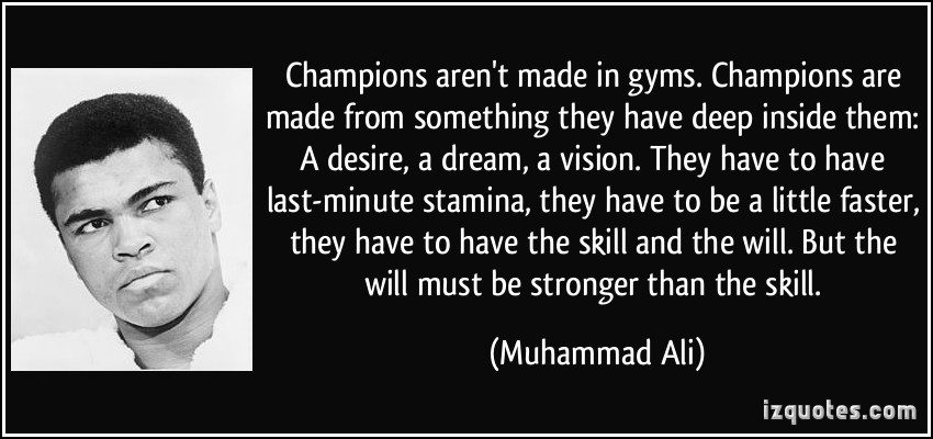 Champions Aren't Made In Gyms