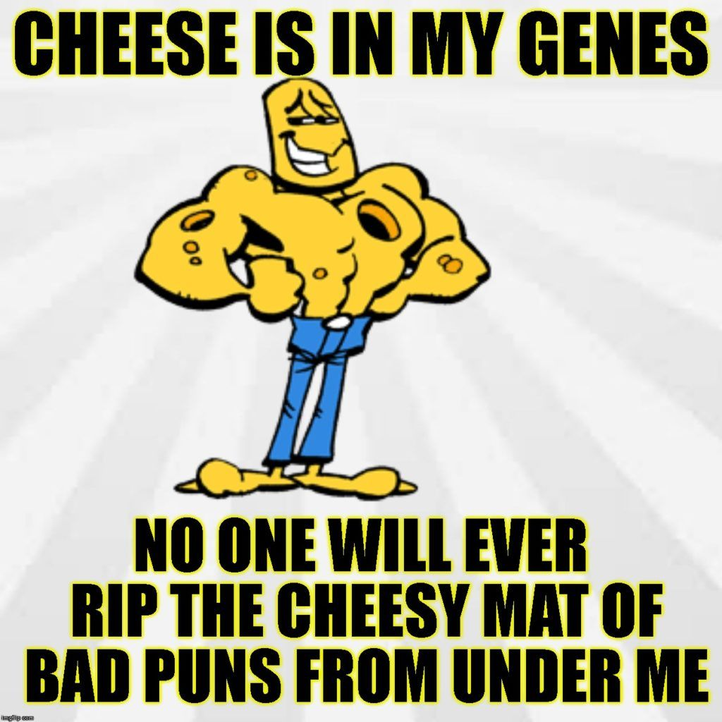 Cheese Is In My Genes