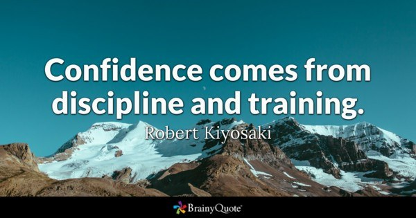 Confidence Comes From Discipline