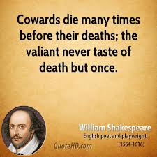 Cowards Die Many Times