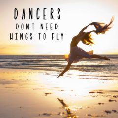 Dancers Don't Need Wings To Fly