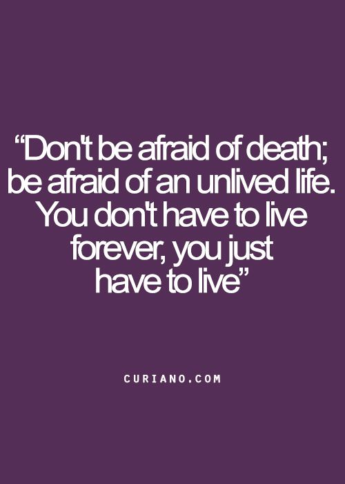 Don't Be Afraid Of Death