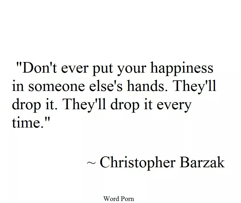 Don't Ever Put Happiness
