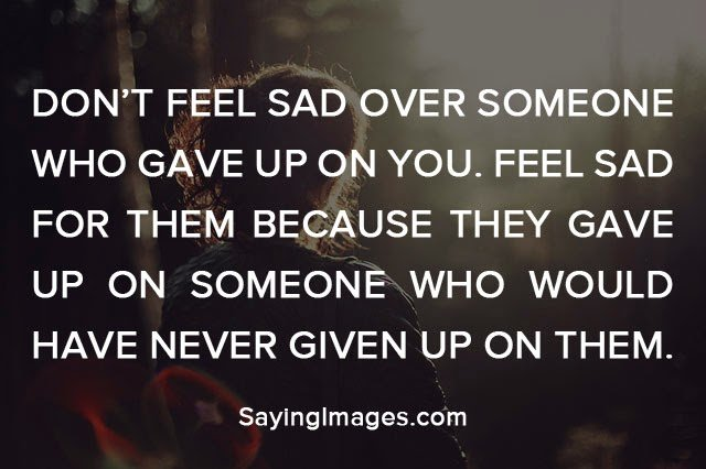 Don't Feel Sad Over Someone