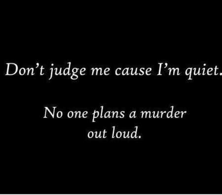 Don't Judge Me Cause I'm Quiet