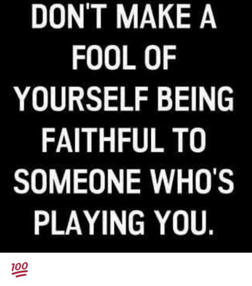 Don't Make A Fool
