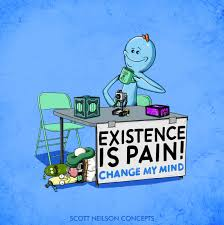 """""""Existence Is Pain!"""""""