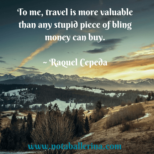 For Me Travel Is More Valuable