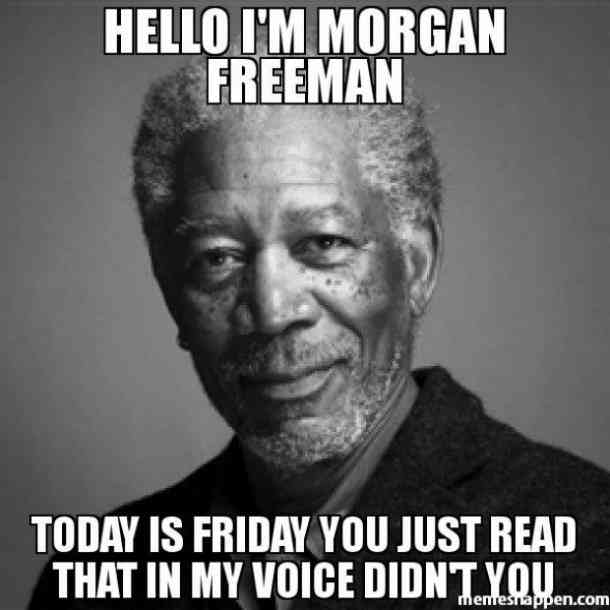 Hello I'm Morgan Freeman