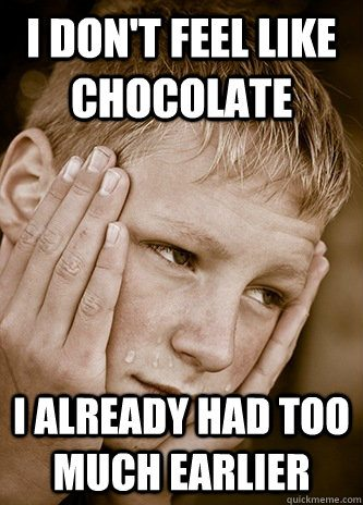 I Don't Feel Like Chocolate
