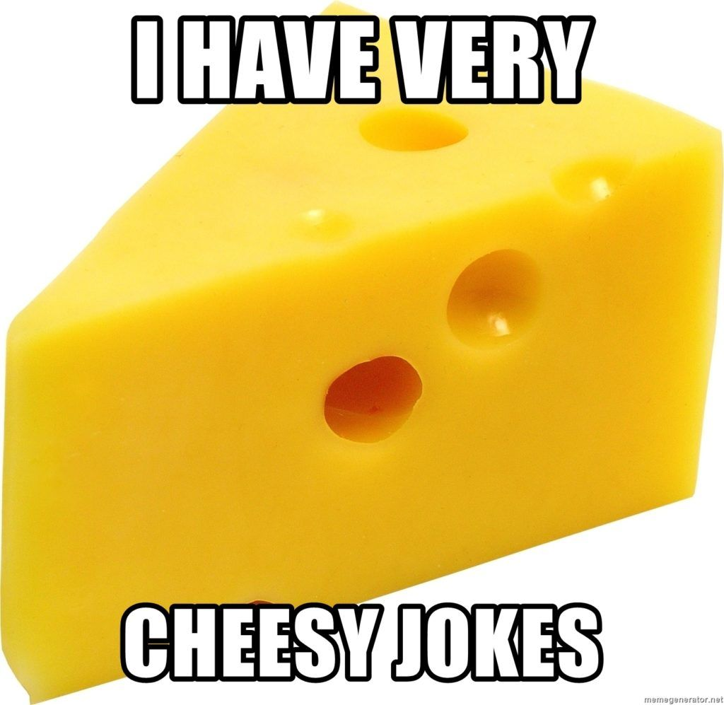 I Have Very Cheesy Jokes