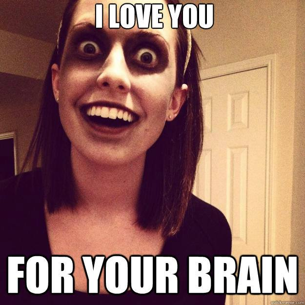 I Love You For Your Brain