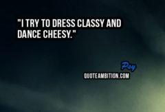 I Try To Dress Classy