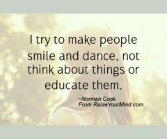 I Try To Make People Smile And Dance