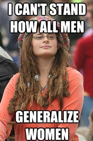 I can't stand how all Women Generalize