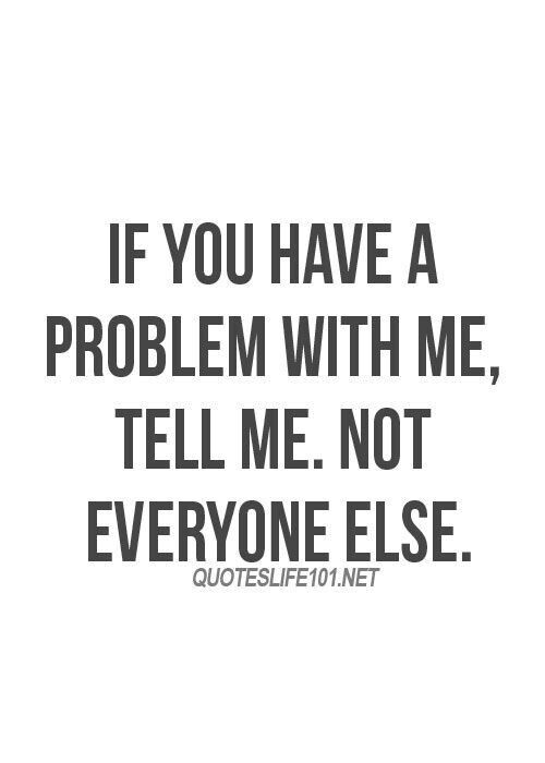 If You Have A Problem