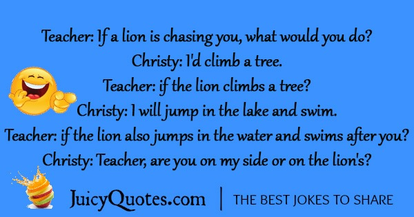 If a lion is chasing you, what would you do ?