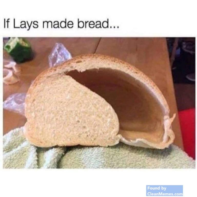 If lays made bread…