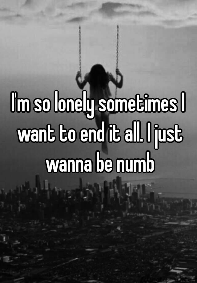 I'm So Lonely Sometimes