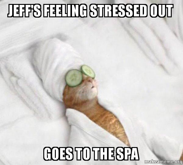 Jeff's Feeling Stressed Out