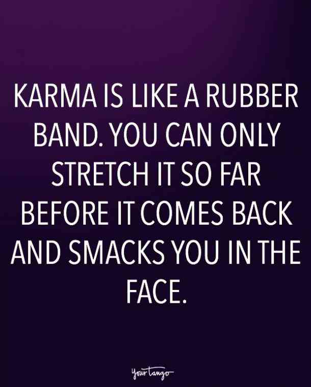 Karma Is Like A Rubber Band