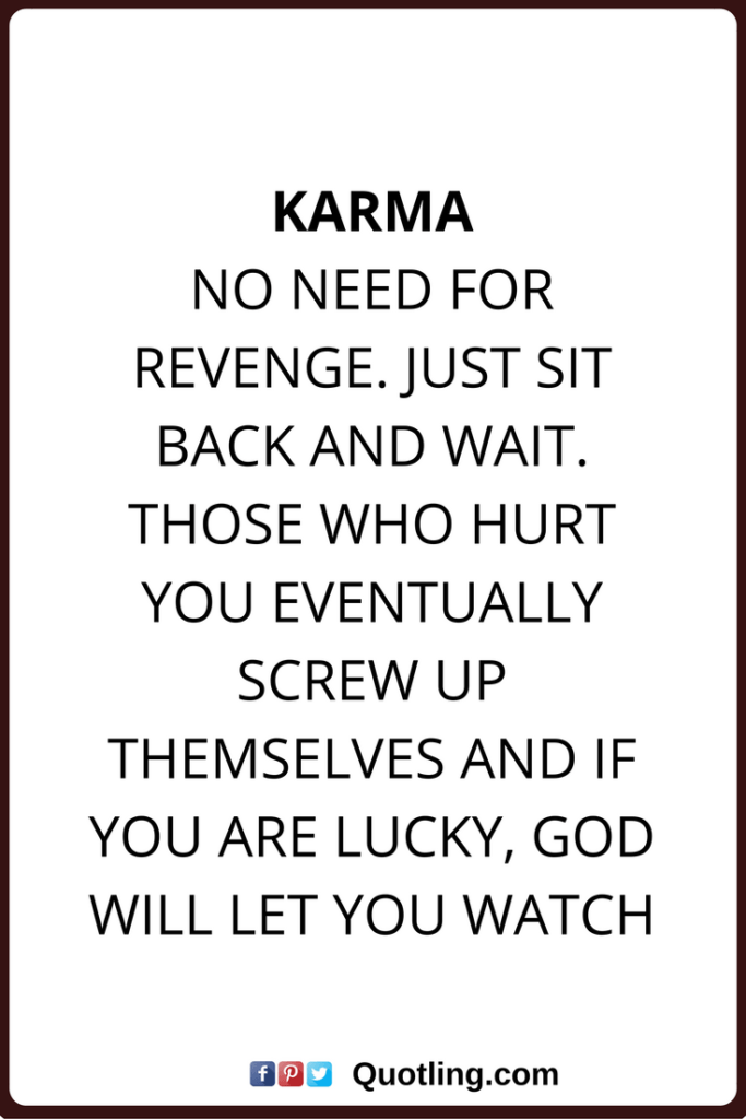 Karma No Need For Revenge
