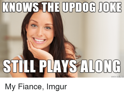 Knows The Updog Joke