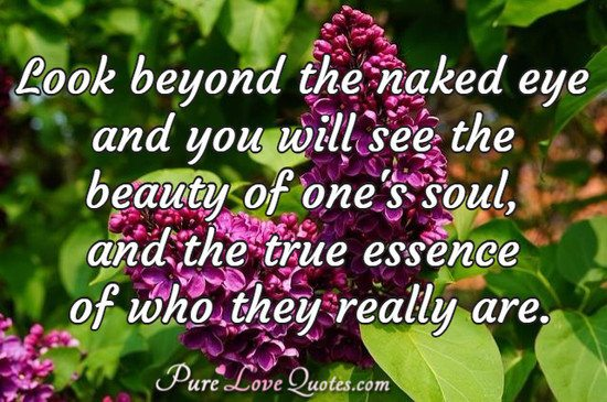 Look Beyond The Naked Eye