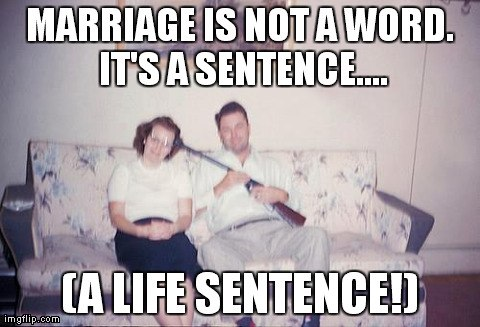 Marriage is not a word…