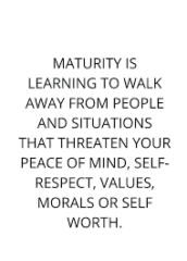 Maturity Is Learning To Walk