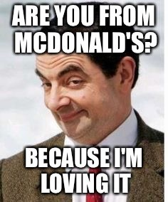 Are you from McDonalds?