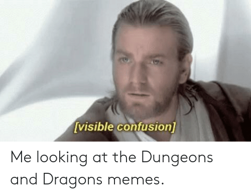 Me Looking At The Dungeons And Dragons Memes