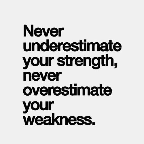 Never Underestimate Your Strength