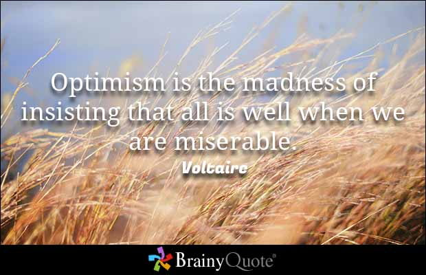Optimism Is The Madness