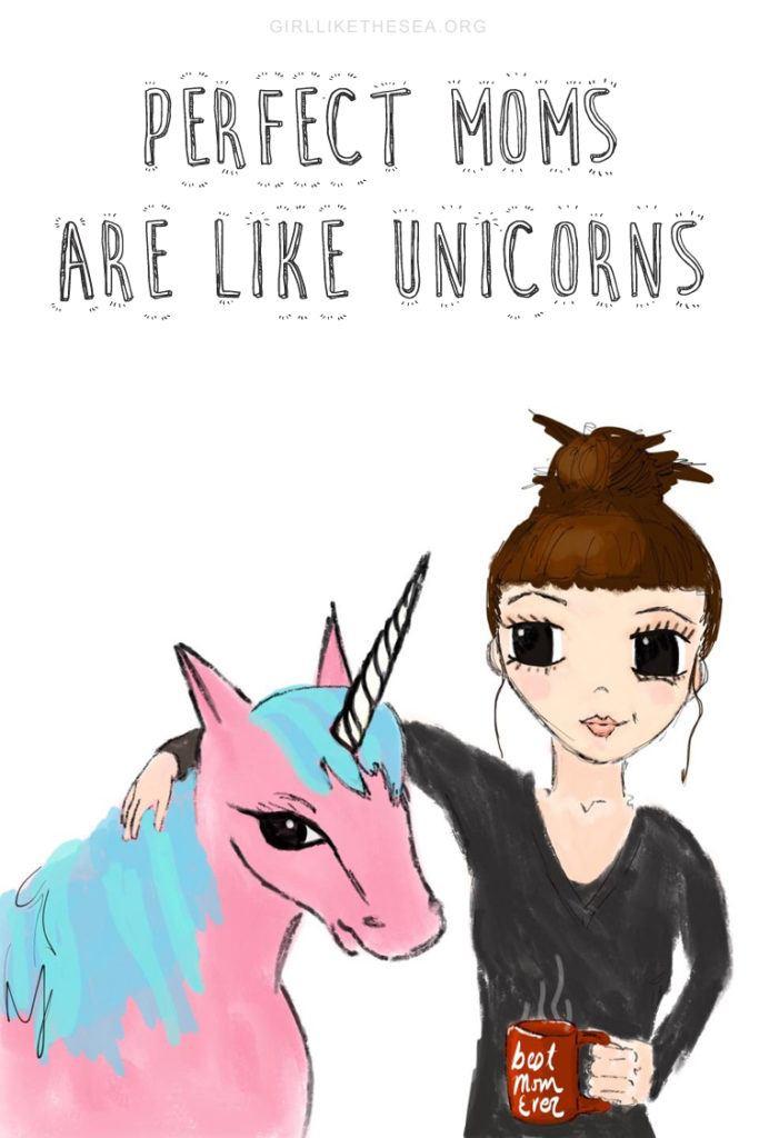 Perfect Moms Are Like Unicorns