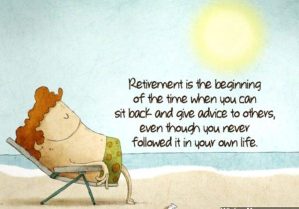 Retirement Is The Beginning Of The Time