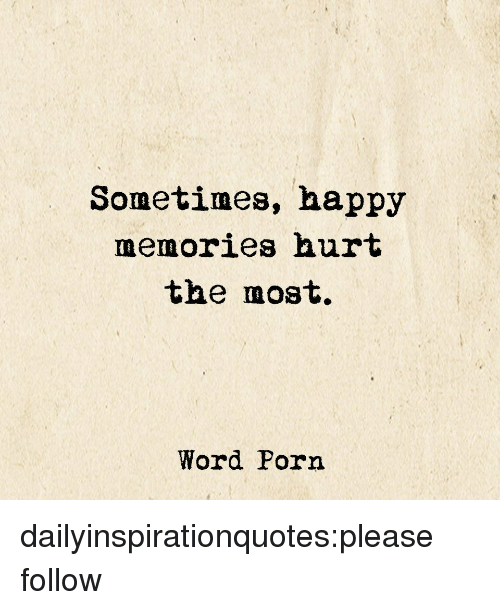 Sometimes Happy Memories Hurt