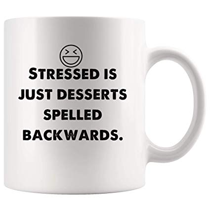 Stressed Is Just Desserts