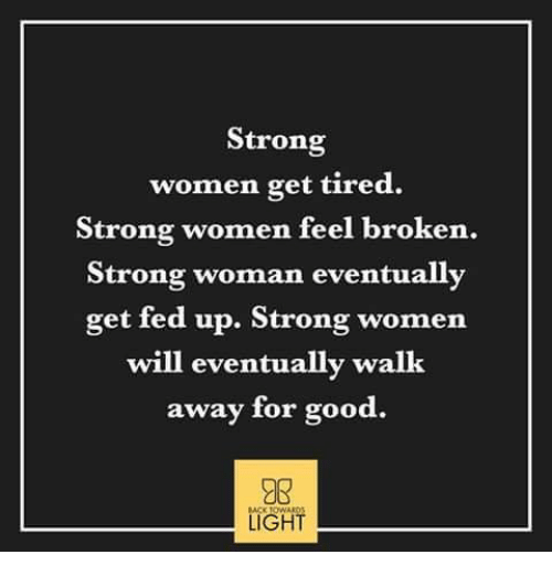 Strong Women Get Tired