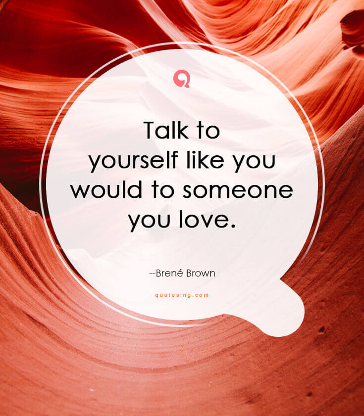 Talk To Yourself Like You Would